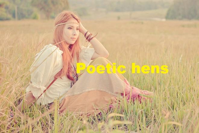 Poetic hens