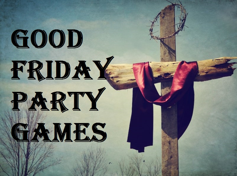 Good Friday Party Games